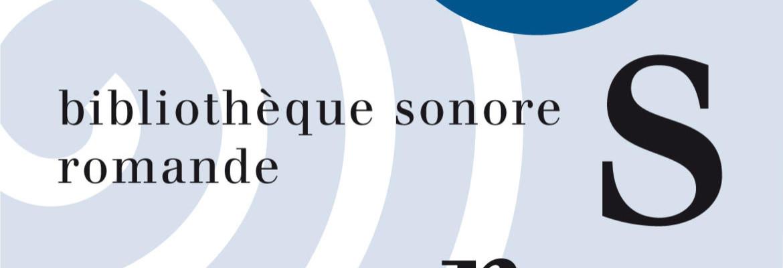 La Bibliothèque Sonore Romande soutient le RdR