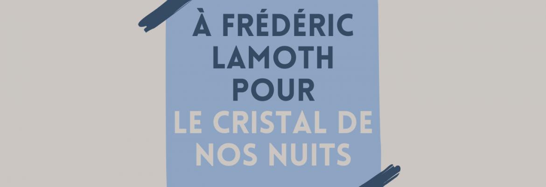 Frédéric Lamoth : Hommages et cadeaux
